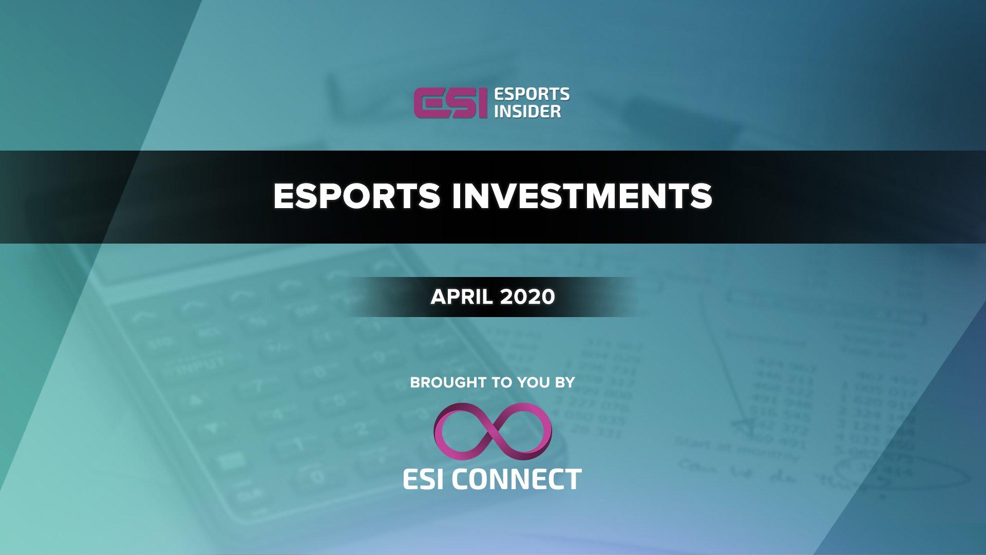Esports Investments April 2020
