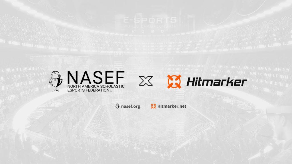 Hitmarker North America Scholastic Esports Federation (NASEF)
