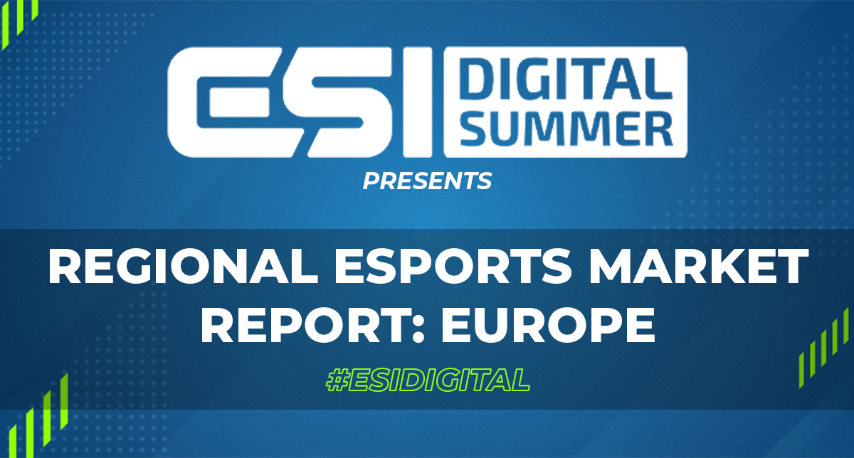 ESI Digital Summer presents: Regional Esports Market Report - Europe