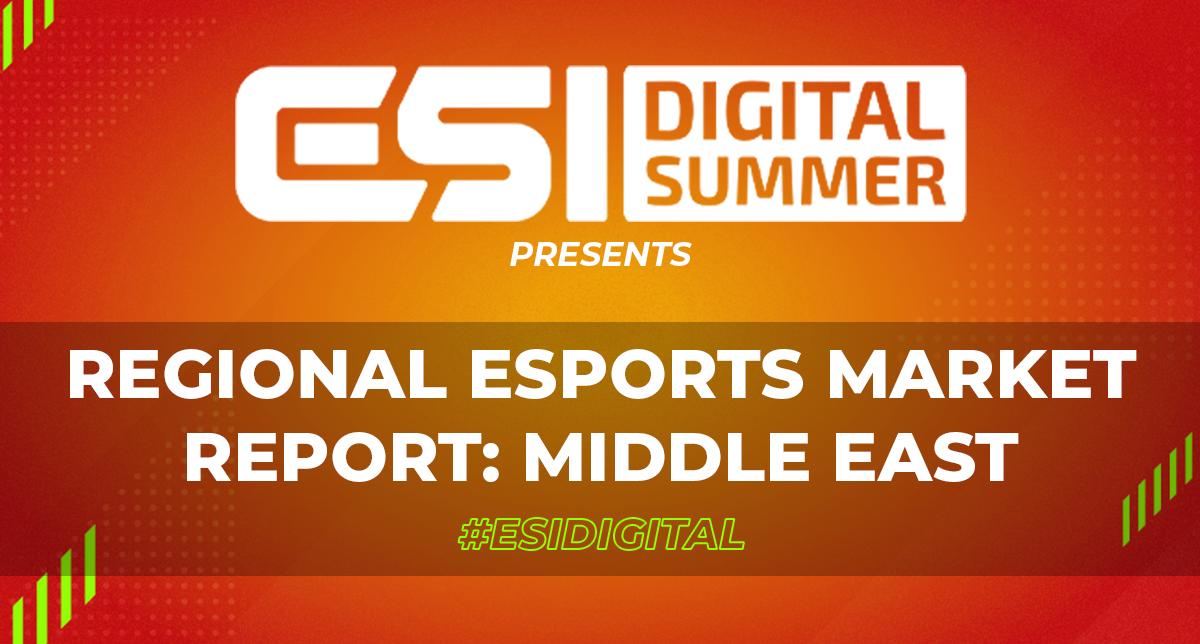ESI Digital Summer Regional Esports Market Report: Middle East