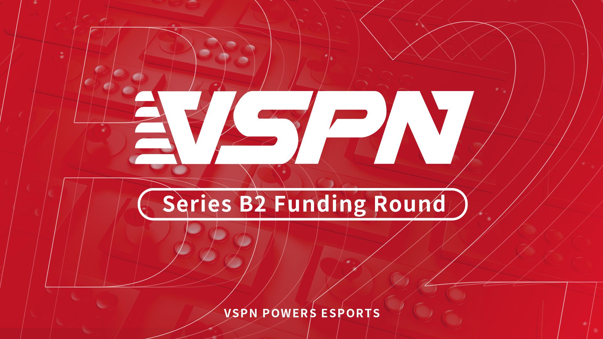 VSPN Series B2 Funding