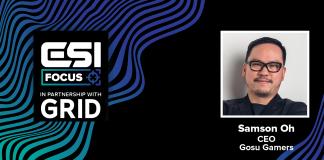 Samson Oh, CEO of Gosu Gamers | ESI Focus